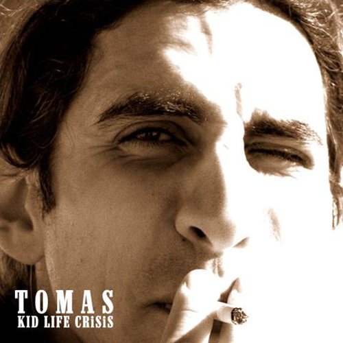 Tomas | Kid Life Crisis
